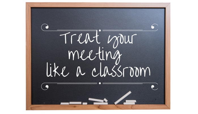 Treat your meeting like a classroom image