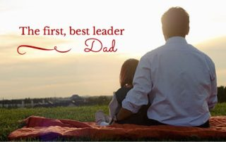 My first, best leader: Dad