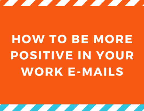 How to Be More Positive in Your Work E-Mails