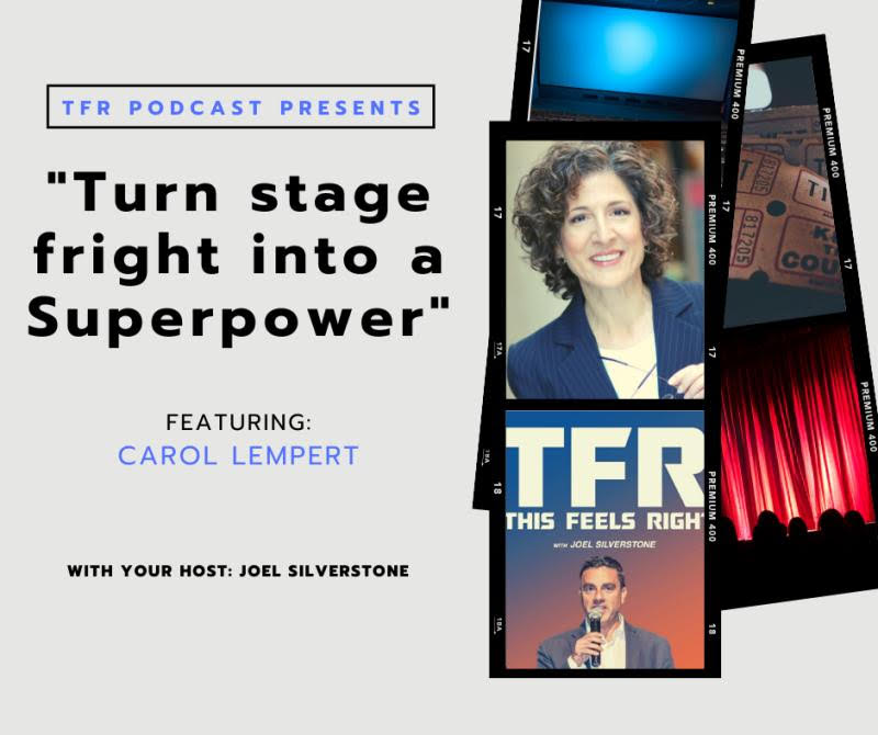 This Feels Right - Turn stage fright into a Superpower with Carol Lempert